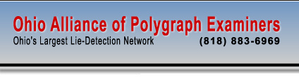 Ohio Alliance of Polygraph Examiners - Ohio's Largest Lie Detection Network